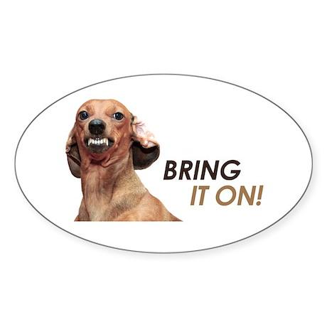 Bring It On Dachshund Sticker (Oval)