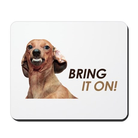 Bring It On Dachshund Mousepad