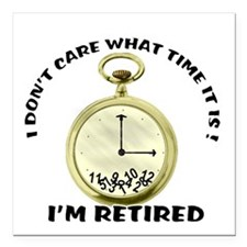 "I'm Retired Square Car Magnet 3"" x 3"""