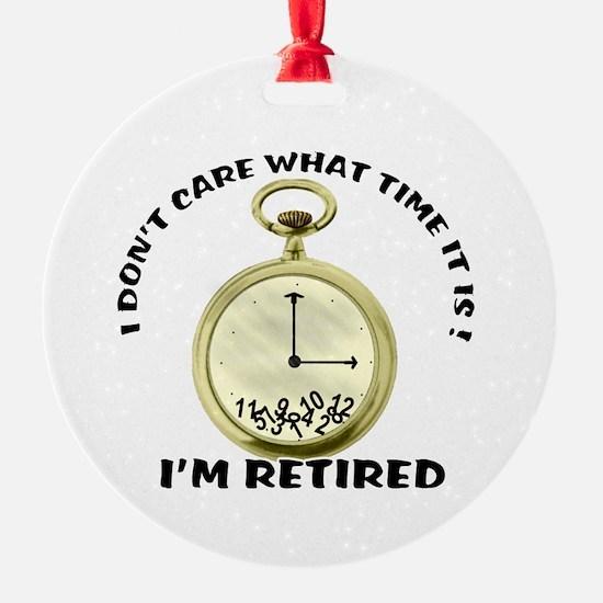 I'm Retired Round Ornament