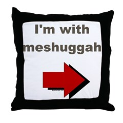 I'm with meshuggah Throw Pillow
