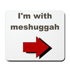 I'm with meshuggah Mousepad