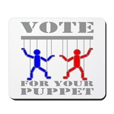Vote For Your Puppet Mousepad