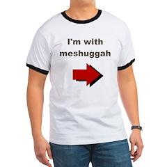 I'm with meshuggah Ringer T