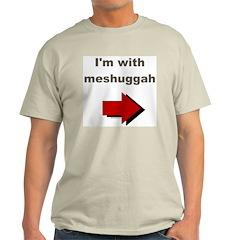 I'm with meshuggah Ash Grey T-Shirt