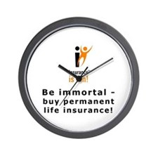 Wall Clock: Insurance is fun! Be immortal-buy