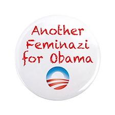 "Feminazi for Obama 3.5"" Button (100 pack)"