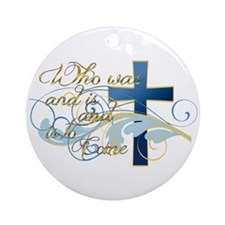 Who was and is and is to come Ornament (Round)