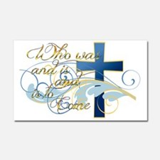 Who was and is and is to come Car Magnet 20 x 12