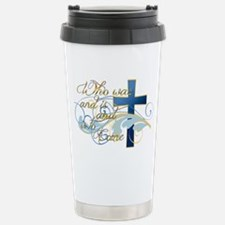 Who was and is and is to come Travel Mug