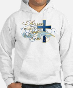 Who was and is and is to come Hoodie