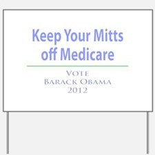 Keep Your Mitts off Medicare Yard Sign