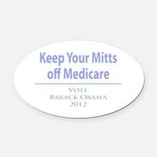 Keep Your Mitts off Medicare Oval Car Magnet
