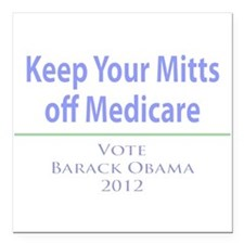 Keep Your Mitts off Medicare Square Car Magnet 3""