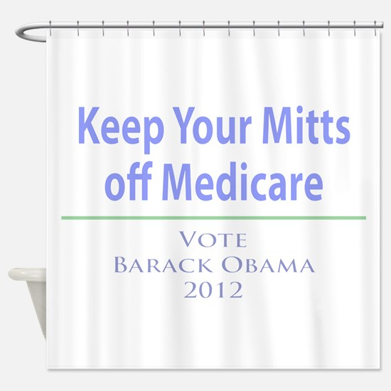 Keep Your Mitts off Medicare Shower Curtain