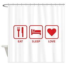 Eat Sleep Love Shower Curtain