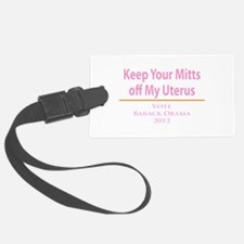 Keep Your Mitts off My Uterus! Luggage Tag