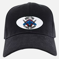 ONLY THE STRONG Baseball Hat