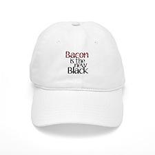 Bacon Is The New Black Baseball Cap