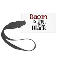 Bacon Is The New Black Luggage Tag