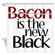 Bacon Is The New Black Shower Curtain