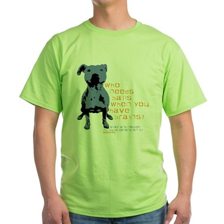 Who Needs Balls T-Shirt