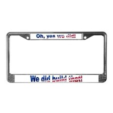 We Did Build That! License Plate Frame