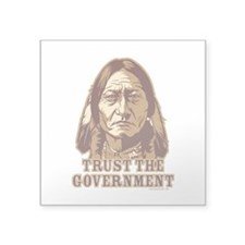 Trust Government Sitting Bull Square Sticker 3&quo