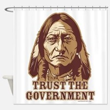 Trust Government Sitting Bull Shower Curtain