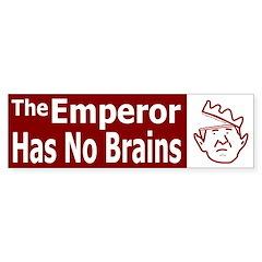 The Emperor Has No Brains Bumper Bumper Sticker
