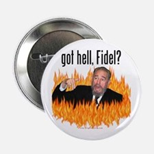 Got hell, Fidel? Button