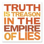 """Truth Is Treason Square Car Magnet 3"""" x 3&quo"""