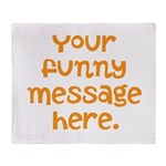 four line funny message Throw Blanket