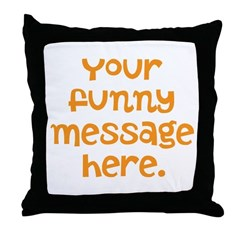 four line funny message Throw Pillow