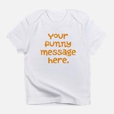four line funny message Infant T-Shirt