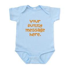 four line funny message Infant Bodysuit