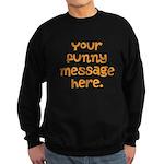 four line funny message Sweatshirt (dark)