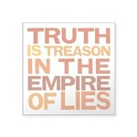 "Truth Is Treason Square Sticker 3"" x 3"""