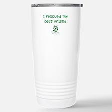 I rescued my best friend Travel Mug