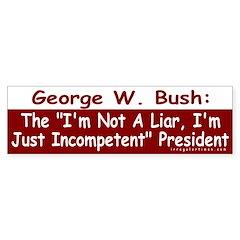 Bush: Just Incompetent Bumper Bumper Sticker