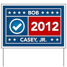 Bob Casey Jr. Yard Sign