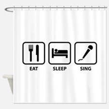 Eat Sleep Sing Shower Curtain