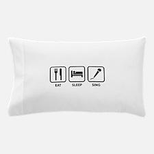 Eat Sleep Sing Pillow Case