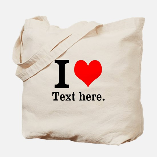 What do you love? Tote Bag