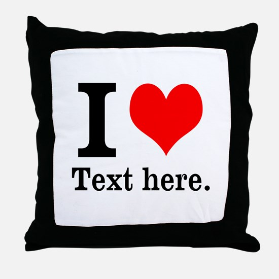What do you love? Throw Pillow