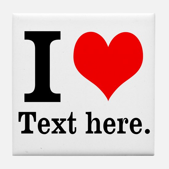 What do you love? Tile Coaster