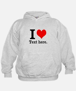 What do you love? Hoodie