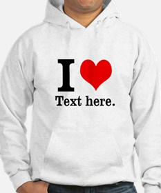 What do you love? Jumper Hoody