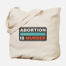 Abortion Is Murder Tote Bag