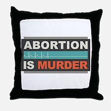 Abortion Is Murder Throw Pillow